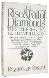 The Rise and Fall of Diamonds: Edward Jay Epstein