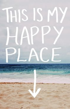 What's your happy place? This is my happy place else too!