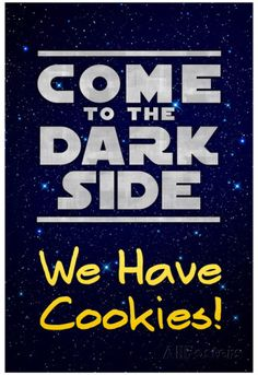 Come to the Dark Side We Have Cookies Funny Poster Prints at AllPosters.com