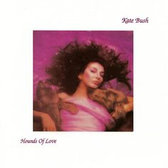 Hounds of Love  Kate Bush