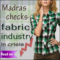 Madras Checks Fabric Industry in Crisis Textile Industry, Check Fabric, All Fashion, Articles, Industrial, Textiles, Shirts, Tops, Women
