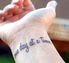 """""""One day at a time"""" #tattoosforwomenquotes"""