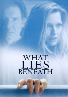 Michelle Pfeiffer, Harrison Ford - 'What Lies Beneath (2000) The wife of a university research scientist believes that her lakeside Vermont home is haunted by a ghost - or that she's losing her mind. Michelle Pfeiifer, Harrison Ford...24