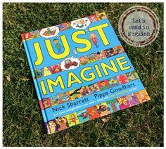 JUST IMAGINE - PIPPA GOODHART / NICK SHARRATT Książki mają ogromną przewagę nad innymi środkami przekazu, ponieważ pobudzają wyobraźnię. W jednej chwili możemy uruchomić wodze fantazji i znaleźć się w wymarzonym miejscu lub fikcyjnie zrobić coś, co nie byłoby wykonalne w rzeczywistości. Interaktywna książeczka JUST IMAGINE, z mistrzowską grafiką Nick'a Sharratt'a, pozwoli małym odkrywcom przywołać, bądź wykreować niesamowite obrazy w swojej wyobraźni.