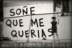 ...y era como son los sueños que no son verdad, dulces en la boca y amargos en el llorar.  Soñé que me querías y yo de tanto soñar fui... Street Quotes, Words Can Hurt, Quotes En Espanol, Love Now, Spanish Words, Love Phrases, Love Images, Inspire Me, Thought Of The Day