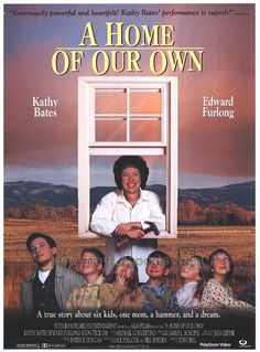 A Home of Our Own , starring Kathy Bates, Edward Furlong, Clarissa Lassig, Sarah Schaub. The story is located in Los Angeles in the sixties. An energetic widow, Frances Lacey, with her six... #Biography #Drama