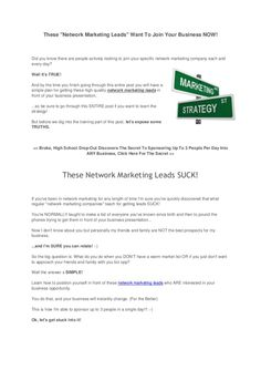 Checkout this PDF where I share with you a simple strategy for getting the HOTTEST network marketing leads possible for your business.