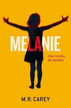 Melanie por Mike Carey en iBooks http://apple.co/2pmz9DK