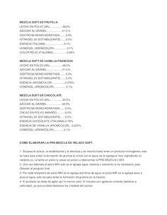 MEZCLA SOFT DE FRUTILLA LECHE EN POLVO 26%.................48.0% AZÚCAR AL GRANEL....................41.0 % DEXTROSA MONOH...