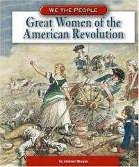 Google Image Result for http://i43.tower.com/images/mm100661327/great-women-american-revolution-michael-burgan-hardcover-cover-art.jpg