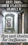 Free Kindle Book -   Building Underground Bunker: Tips and Hacks for Beginners: (Survival Gear, Survival Shelter) (Survival Book Book 1) Check more at http://www.free-kindle-books-4u.com/sports-outdoorsfree-building-underground-bunker-tips-and-hacks-for-beginners-survival-gear-survival-shelter-survival-book-book-1/