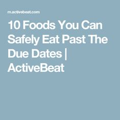 Ever wonder if that forgotten food at the back of the fridge or pantry is still safe to eat? Here's a look at a few foods that can be consumed past their expiration date. Meat Cooking Times, Due Date, Diet And Nutrition, Food Hacks, Food Tips, Healthy Recipes, Healthy Meals, Healthy Food, Past