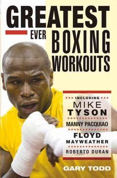 Read Online Greatest Ever Boxing Workouts - including Mike Tyson, Manny Pacquiao, Floyd Mayweather, Roberto Duran by Gary Todd Author : unknown Home Boxing Workout, At Home Workouts, Boxing Workout With Bag, Boxing Basics, Boxer Workout, Mma Workout, Core Workouts, Workout Routines, Best Workout Plan