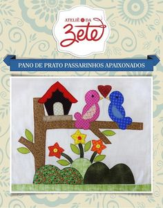 Projeto Pano de Prato Passarinhos Patchwork Material, Material Didático, Crazy Patchwork, Valentine Day Love, Valentines, Yarn Crafts, Diy And Crafts, Mosaic Stepping Stones, Bird Quilt