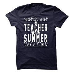 T shirt with Text: Teacher T-Shirt And Hoodie: watch out teacher on summer vacation