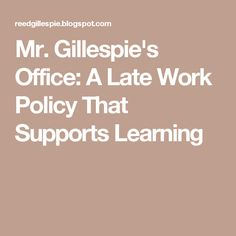 Gillespie& Office: A Late Work Policy That Supports Learning Biology Classroom, Classroom Behavior, Class Management, Classroom Management, Late Work, Standards Based Grading, Effective Teaching, High School Science, Teacher Inspiration