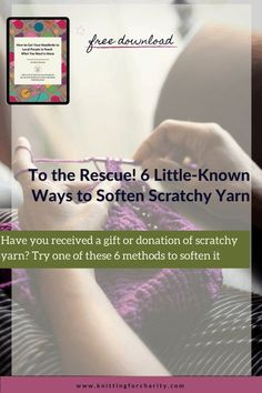 Have you received a gift or donation of scratchy yarn? Try one of these 6 methods to soften it ... Read More about  To the Rescue! 6 Little-Known Ways to Soften Scratchy Yarn - Knitting for Charity Fabric Softener Sheets, Knitting For Charity, Used Equipment, People In Need, How To Make Notes, Knitting Yarn, Knitting Projects, Hand Sewing, Knitting Patterns