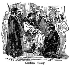 "The Catholic Church then as now,, asit has always ber""oyaltyen does have its ""royalty"". Wolsey though fancied himself co-Regent. Henry VIII used Wolsey's delusion until he was no longer useful.  Besides how could a Catholic Cardinal EVER fit in to the Tudor's Protestant revolution?"