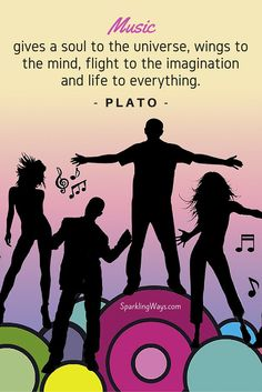 Music gives a soul to the universe, wings to the mind, flight to the imagination and life to everything. -Plato-