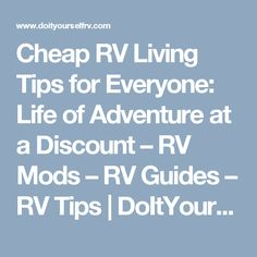 Cheap RV Living Tips for Everyone: Life of Adventure at a Discount – RV Mods – RV Guides – RV Tips | DoItYourselfRV