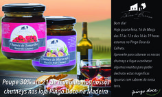 Poupe 30% até 21 de fevereiro nos nossos chutneys nas loja Pingo Doce na Madeira