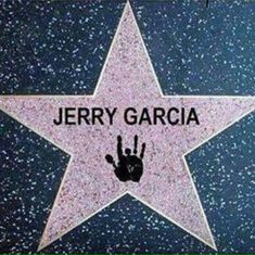 Jerry Garcia make believe Star Grateful Dead Image, Grateful Dead Poster, Music Like, Music Is Life, Dead And Company, Terrapin, Happy Hippie, Forever Grateful, Hollywood Walk Of Fame