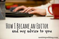 How I Became an Editor (and My Advice If You Want to Be One Too) - Next Step Editing