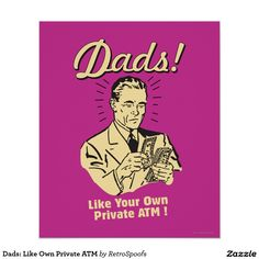 Dads: Like Own Private ATM Poster