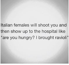 Italian women are their own brand of crazy (some more than others!) You know who you are. Hahaha! RM