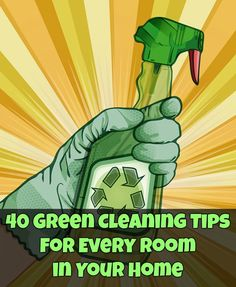 40 Green Cleaning Tips for Every Room in Your Home