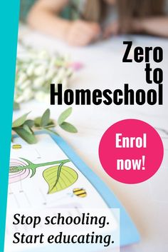 Zero to Homeschool - the eight week, step-by-step program that teaches you how to craft your ultimate homeschool. Stop schooling, start educating - enrol now!