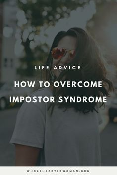The Imposter Syndrome: 6 Things To Remember When You Feel Like A Complete Fraud | Life Advice | Personal Growth | Mindset