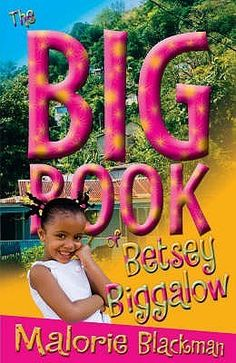 The Big Book of Betsey Biggalow (Betsey Biggalow Series)  by Malorie Blackman