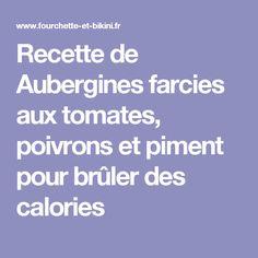 Recette de Aubergines farcies aux tomates, poivrons et piment pour brûler des calories