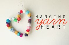 Make it: hanging yarn heart // Use your scraps for this super simple project--no glue required! Just a hanger and little balls of yarn.