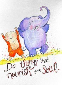 Buddha Doodles - Do things that nourish your soul. Tiny Buddha, Little Buddha, Spiritual Awakening, Spiritual Quotes, Positive Thoughts, Positive Quotes, Elephant Doodle, Buddah Doodles, Soul Sunday