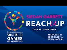 """""""REACH UP LA"""" Special Olympics World Games 2015 Official Theme Song - YouTube"""