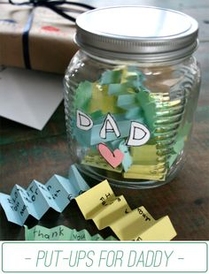 Put-Ups for Daddy... Create a jar full of all of your favorite things about Daddy and add to it throughout the year. #FathersDayGift