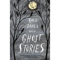 Roald Dahl's Book of Ghost Stories  This man is a genius and I must have this!