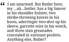 Artemis Fowl quotes Butler has his fists. Beware, they are his worst weapons (fangirling)