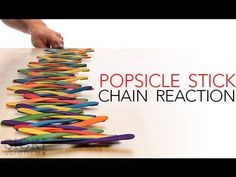 Have you seen that crazy popsicle stick chain reaction video in...