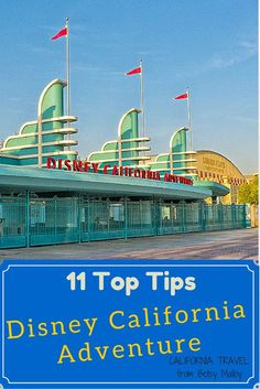 Disney California Adventure Tips - Try these easy ways to avoid the common pitfalls and missteps. Some of them might surprise you.