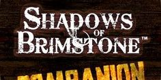 Shadows of Brimstone Companion APK Free - http://apkgamescrack.com/shadows-brimstone-companion/