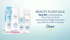 SAVE $2 on participating Dove® hair products exclusively at Walgreens when you refer this offer to friends. #BeautyFlashSavings