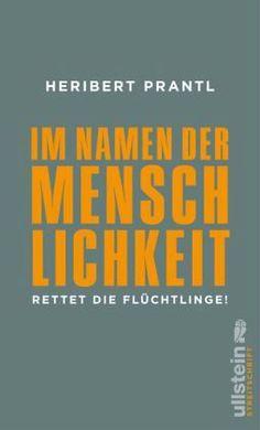 Im Namen der Menschlichkeit - Heribert Prantl