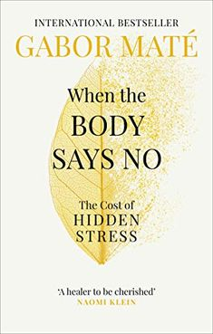 EBook When the Body Says No: The Cost of Hidden Stress Author Gabor Maté, Got Books, I Love Books, Book Club Books, Books To Read, Free Reading, Reading Lists, Book Lists, Ronald Reagan, It Pdf