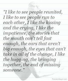 The end of missing someone. :)