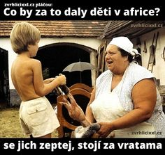 Co by za to daly děti v africe? Good Jokes, Funny Jokes, Funny Pins, Just For Laughs, Haha, Funny Pictures, Motivation, Memes, Motto