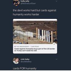 Cards Of Humanity, Cards Against Humanity, Political Memes, Politics, Exclamation Mark, Us Border, Kintsugi, Depressing, Hilarious