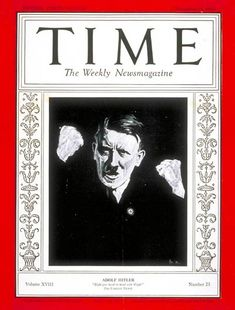 1931 - Adolph Hitler - World War II - Germany - Nazism Magazine Man, Time Magazine, Magazine Covers, Weird Facts, Fun Facts, Propaganda Art, The Third Reich, History Projects, Vintage Photographs